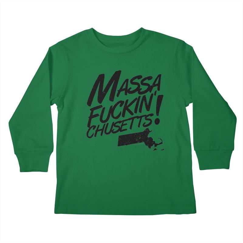 Massa-Fuckin'-Chusetts! Kids Longsleeve T-Shirt by Tom Pappalardo / Standard Design