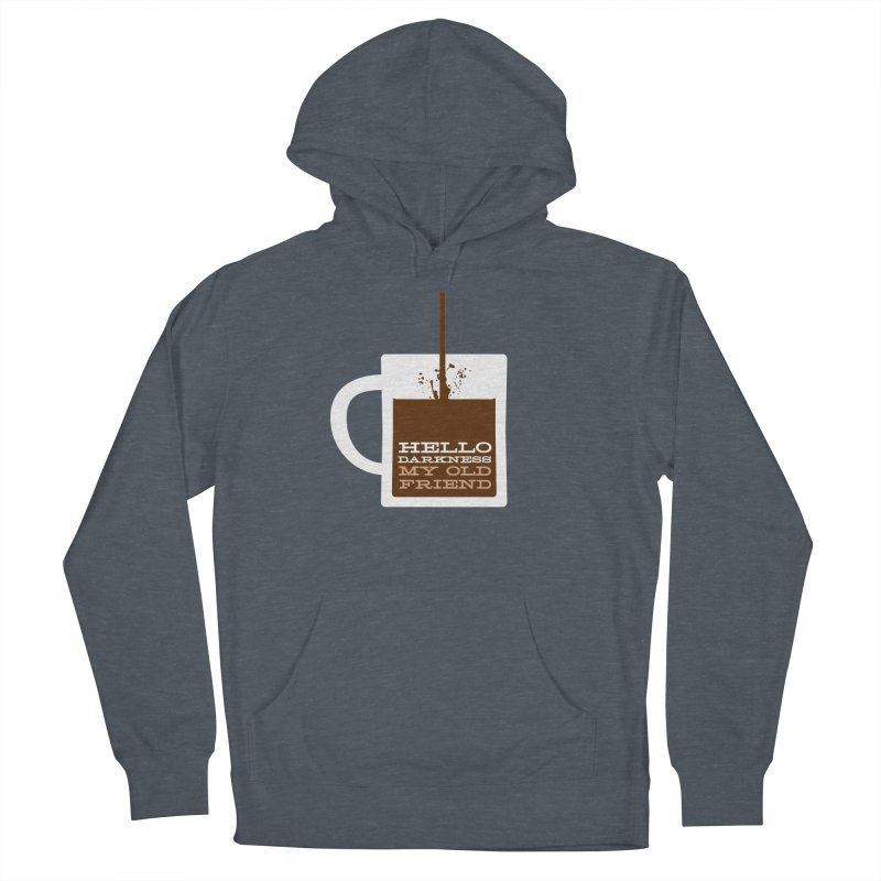 Hello Darkness My Old Friend Women's Pullover Hoody by Tom Pappalardo / Standard Design