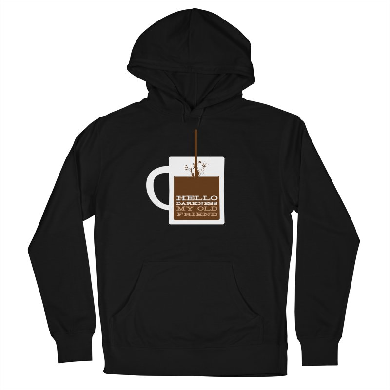 Hello Darkness My Old Friend Women's French Terry Pullover Hoody by Tom Pappalardo / Standard Design