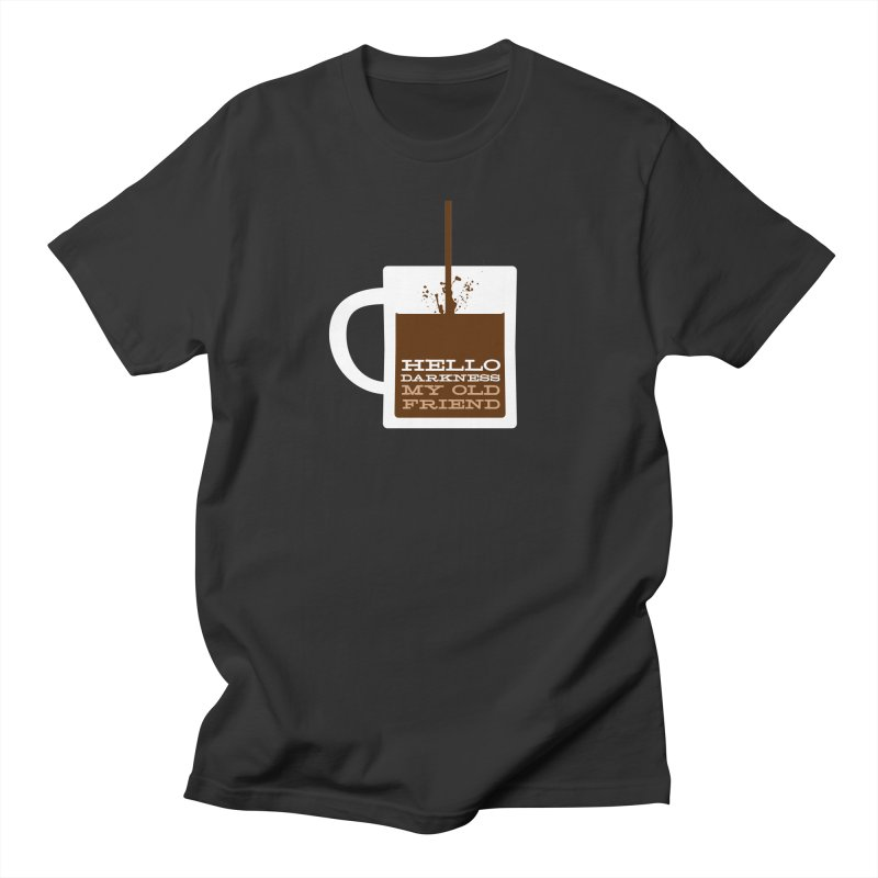 Hello Darkness My Old Friend Women's Unisex T-Shirt by Tom Pappalardo / Standard Design