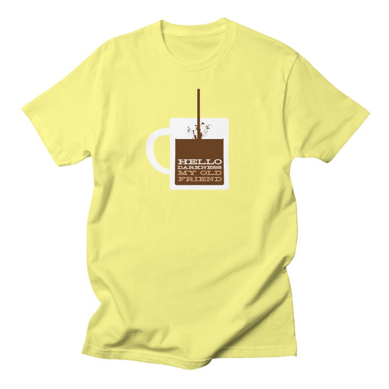Hello Darkness My Old Friend Women's Regular Unisex T-Shirt by Tom Pappalardo / Standard Design