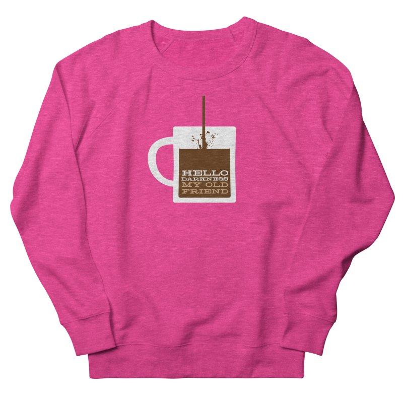 Hello Darkness My Old Friend Women's French Terry Sweatshirt by Tom Pappalardo / Standard Design