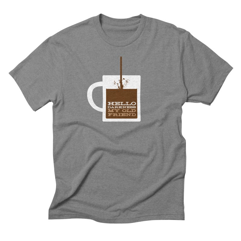 Hello Darkness My Old Friend Men's Triblend T-Shirt by Tom Pappalardo / Standard Design
