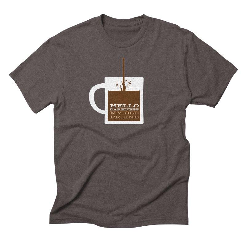 Hello Darkness My Old Friend Men's Triblend T-Shirt by Tom Pappalardo / Standard Design