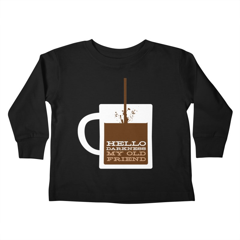 Hello Darkness My Old Friend Kids Toddler Longsleeve T-Shirt by Tom Pappalardo / Standard Design