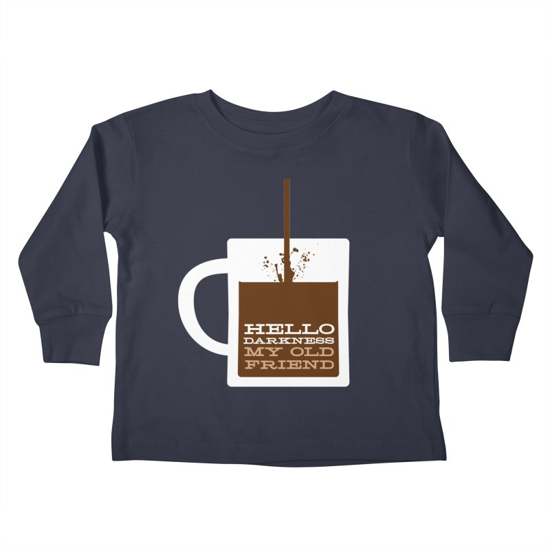 Hello Darkness My Old Friend Kids Toddler Longsleeve T-Shirt by Tom Pappalardo / Standard Design