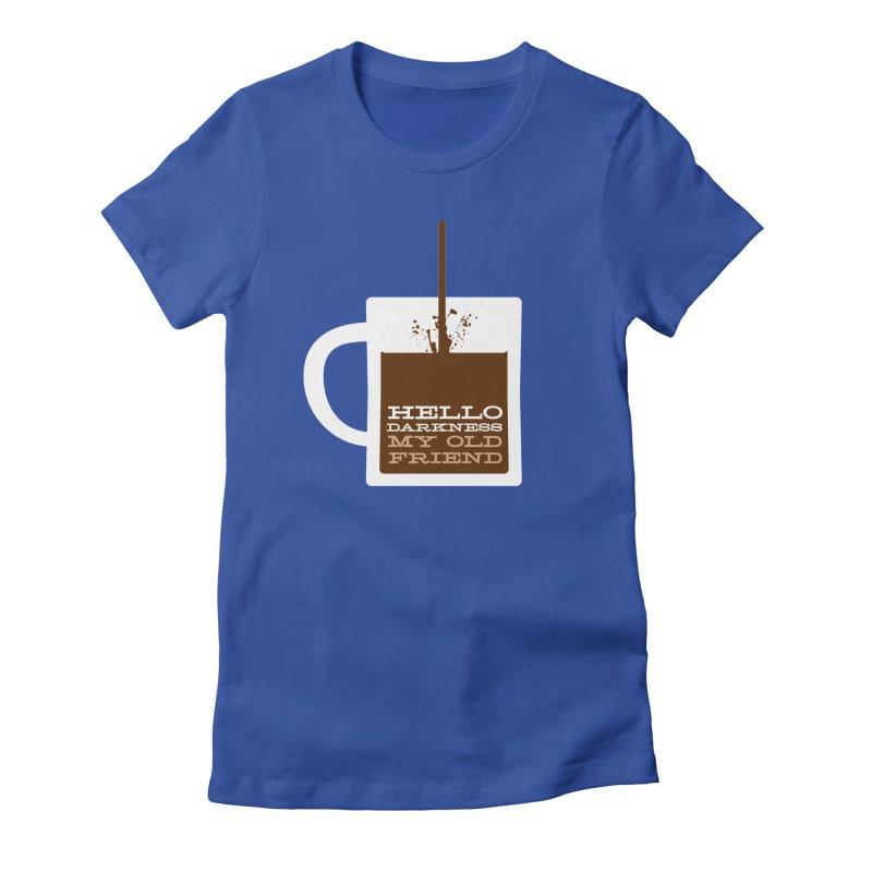 Hello Darkness My Old Friend Women's Fitted T-Shirt by Tom Pappalardo / Standard Design
