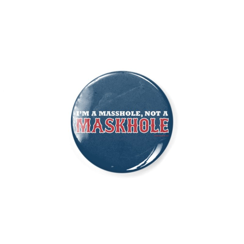 I'm A Masshole, Not A Maskhole (red on blue) Mugs, Buttons, & More Button by Object/Tom Pappalardo