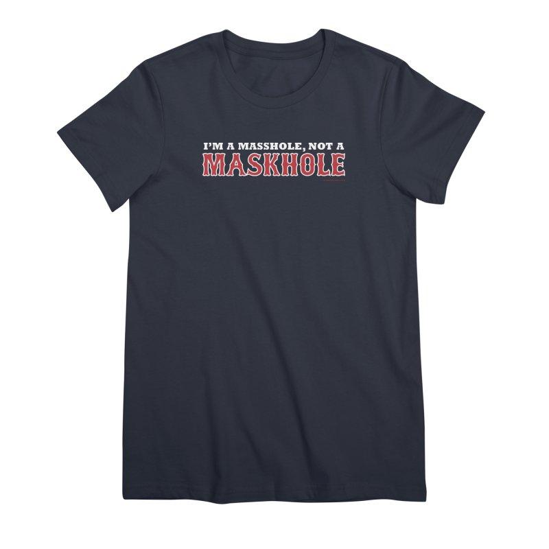 I'm A Masshole, Not A Maskhole (red on blue) Women's T-Shirt by Object/Tom Pappalardo
