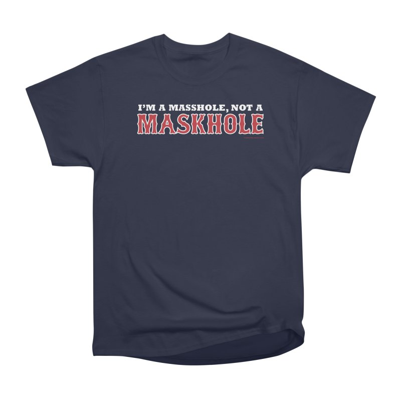 I'm A Masshole, Not A Maskhole (red on blue) Men's T-Shirt by Object/Tom Pappalardo