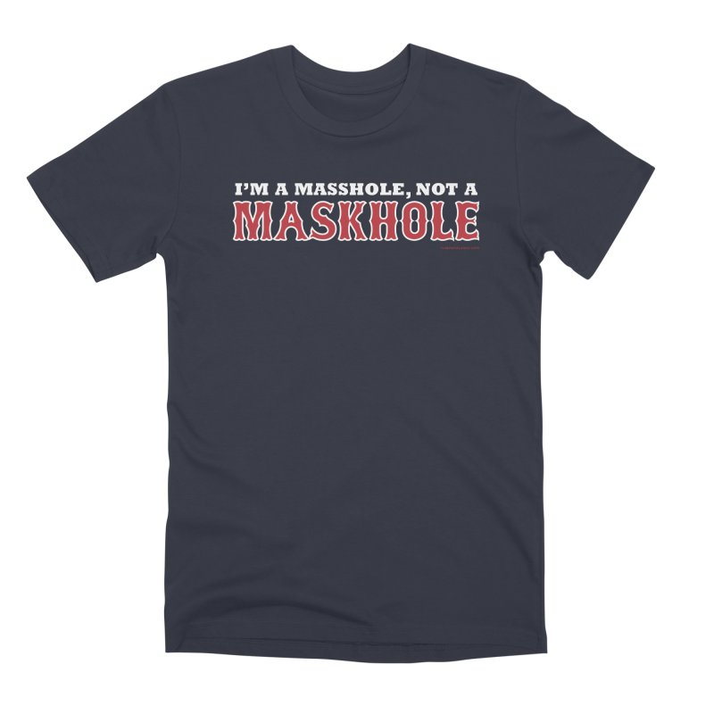 I'm A Masshole, Not A Maskhole (red on blue) Men's T-Shirt by Object/Tom Pappalardo