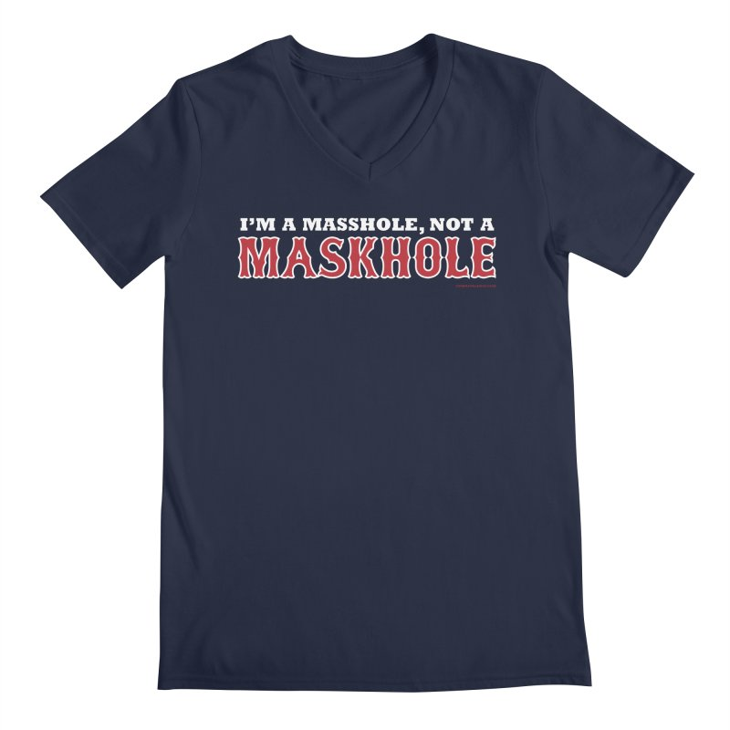 I'm A Masshole, Not A Maskhole (red on blue) Men's V-Neck by Object