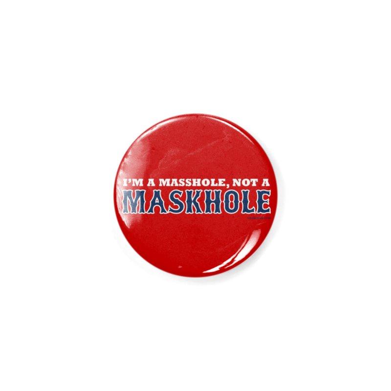 I'm A Masshole, Not A Maskhole (blue on red) Mugs, Buttons, & More Button by Object/Tom Pappalardo