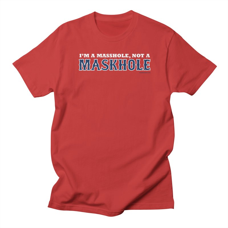 I'm A Masshole, Not A Maskhole (blue on red) Men's T-Shirt by Object/Tom Pappalardo