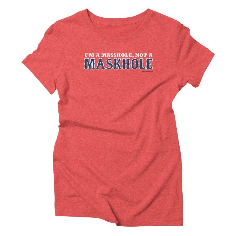 I'm A Masshole, Not A Maskhole (blue on red) Women's T-Shirt by Object/Tom Pappalardo