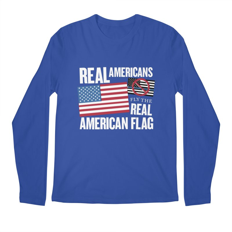 Real Americans Fly The Real American Flag Men's Longsleeve T-Shirt by Object/Tom Pappalardo