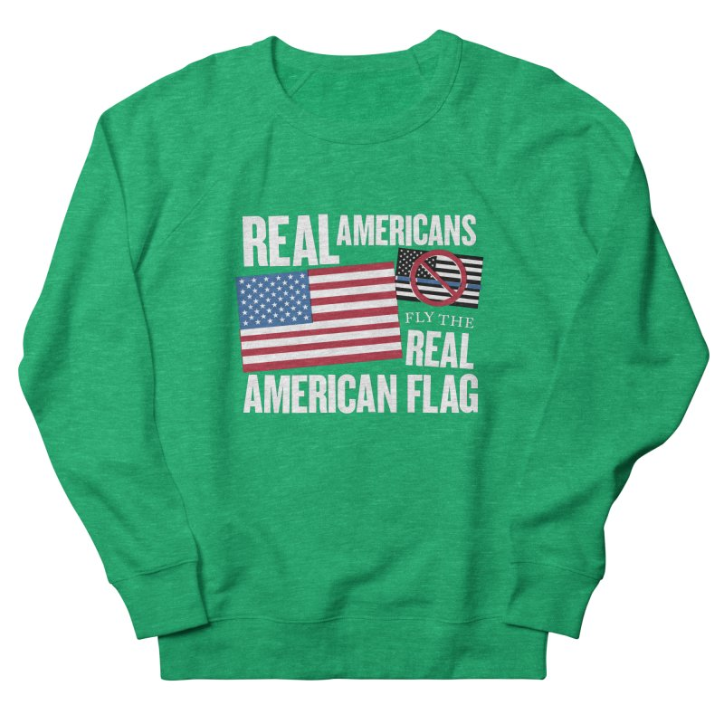 Real Americans Fly The Real American Flag Men's Sweatshirt by Object/Tom Pappalardo
