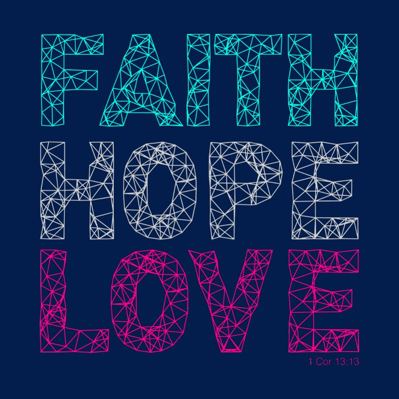 Faith Hope Love None  by Stand Forgiven ✝ Bible-inspired designer brand