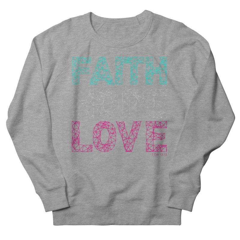 Faith Hope Love Women's French Terry Sweatshirt by Stand Forgiven ✝ Bible-inspired designer brand