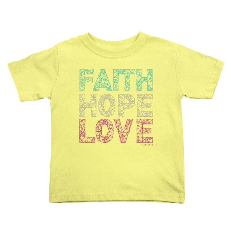 Faith Hope Love Kids Toddler T-Shirt by Stand Forgiven ✝ Bible-inspired designer brand