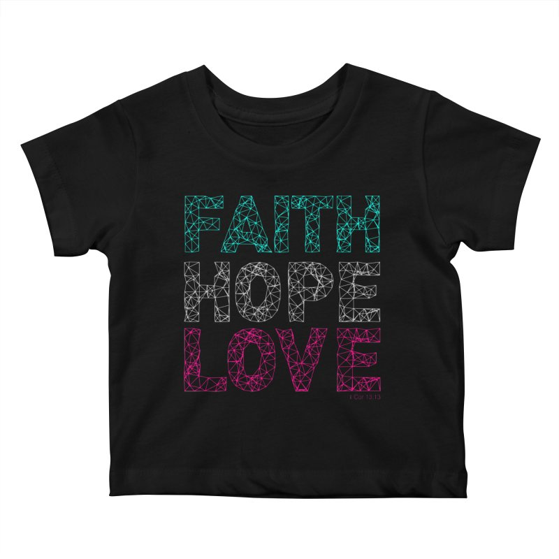 Faith Hope Love Kids Baby T-Shirt by Stand Forgiven ✝ Bible-inspired designer brand