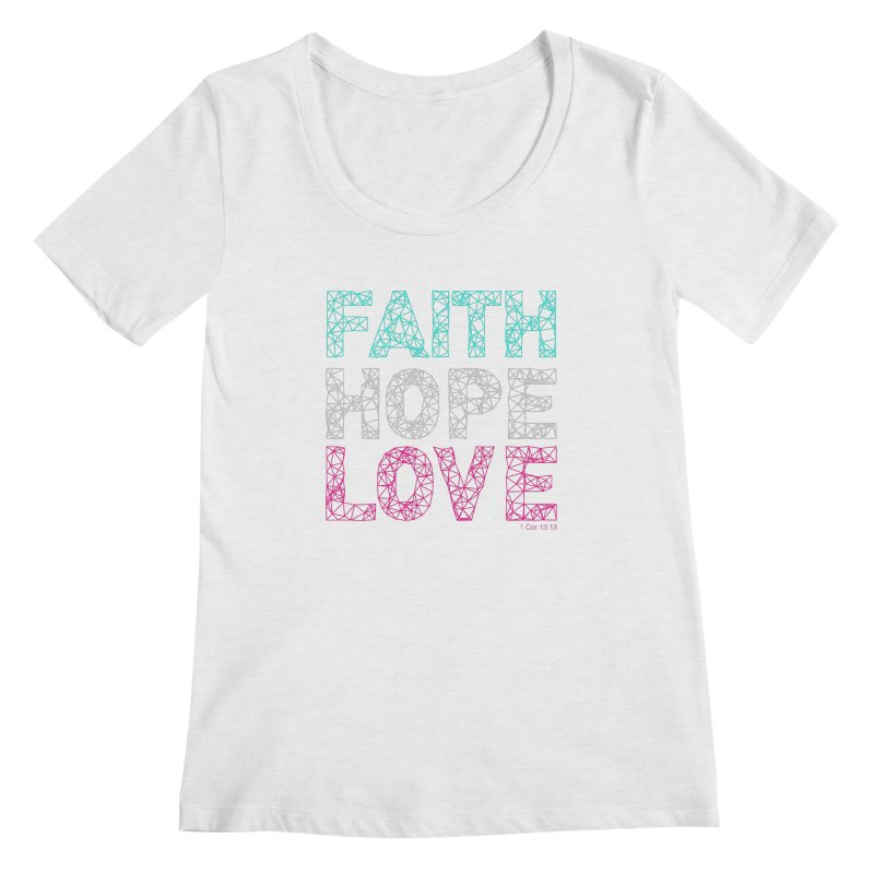 Faith Hope Love Women's Scoop Neck by Stand Forgiven ✝ Bible-inspired designer brand