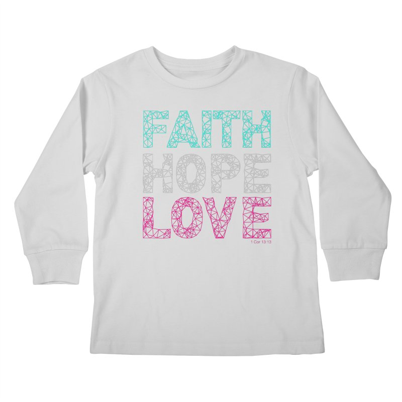 Faith Hope Love Kids Longsleeve T-Shirt by Stand Forgiven ✝ Bible-inspired designer brand