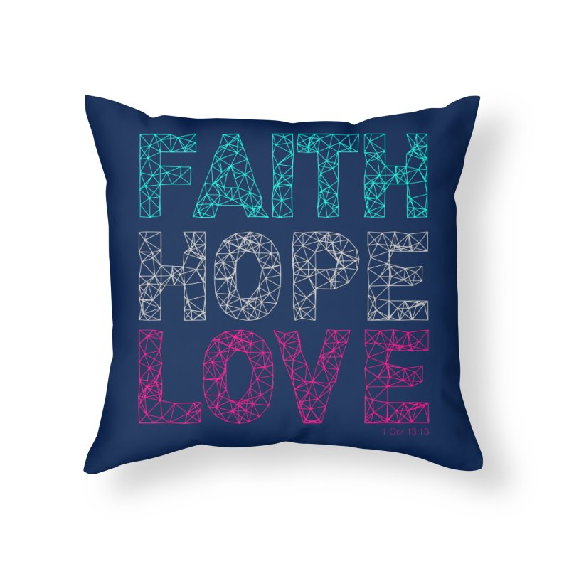 Faith Hope Love Home Throw Pillow by Stand Forgiven ✝ Bible-inspired designer brand