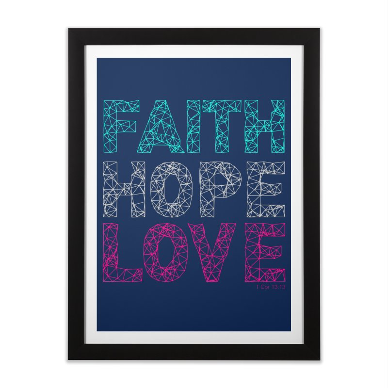Faith Hope Love Home Framed Fine Art Print by Stand Forgiven ✝ Bible-inspired designer brand