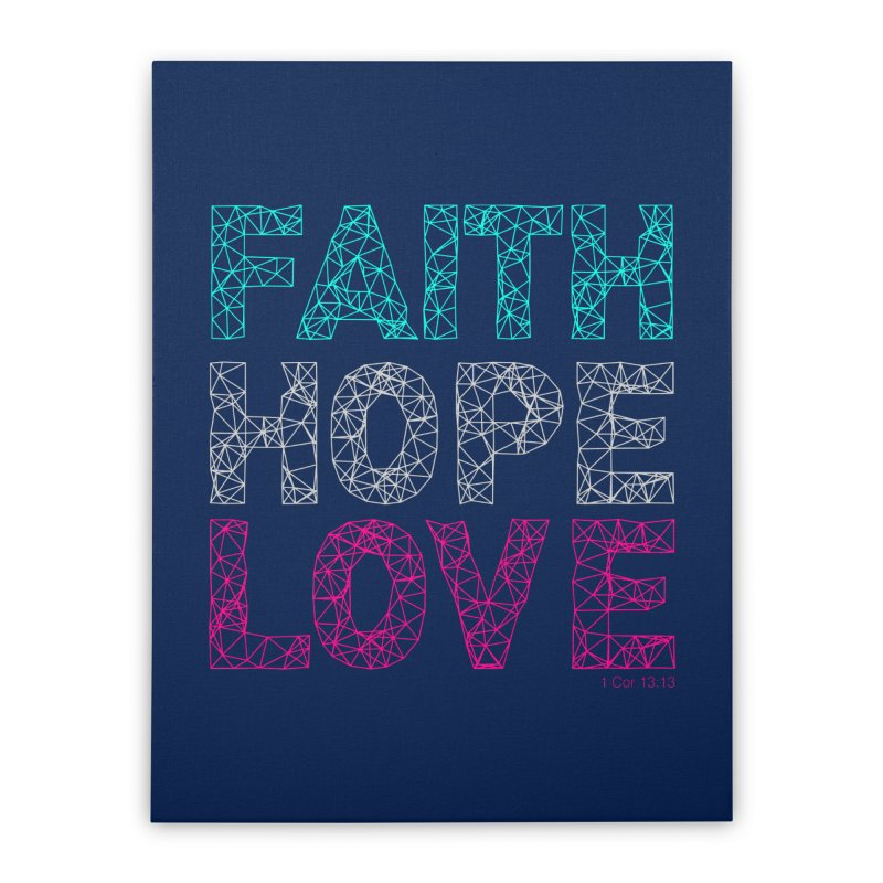 Faith Hope Love Home Stretched Canvas by Stand Forgiven ✝ Bible-inspired designer brand