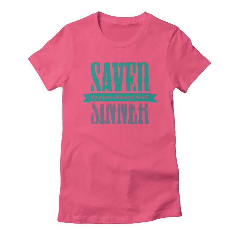 Sinner Saved Women's Fitted T-Shirt by Stand Forgiven ✝ Bible-inspired designer brand