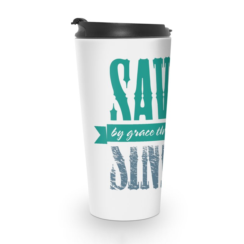 Sinner Saved Accessories Travel Mug by Stand Forgiven ✝ Bible-inspired designer brand