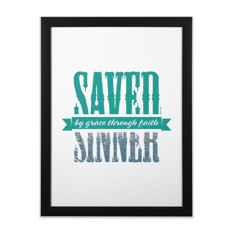 Sinner Saved Home Framed Fine Art Print by Stand Forgiven ✝ Bible-inspired designer brand