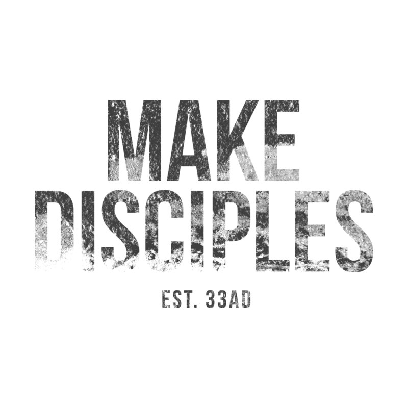 Make Disciples 33AD Grunge Style by Rodda Designs