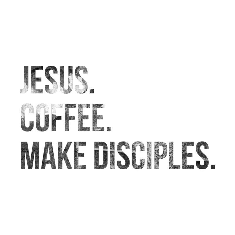 Jesus. Coffee. Make Disciples. by Rodda Designs