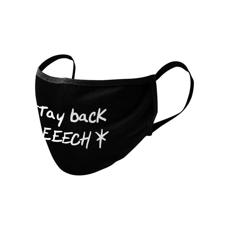 """stay back beeech"" Accessories Face Mask by starcrx's Artist Shop"