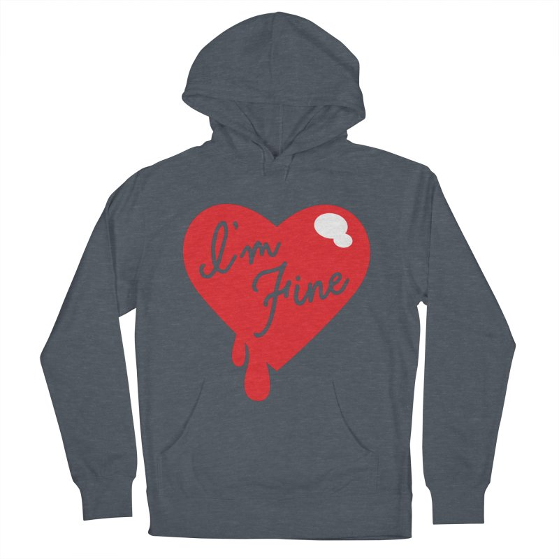 I'm Fine Women's Pullover Hoody by Starline Design