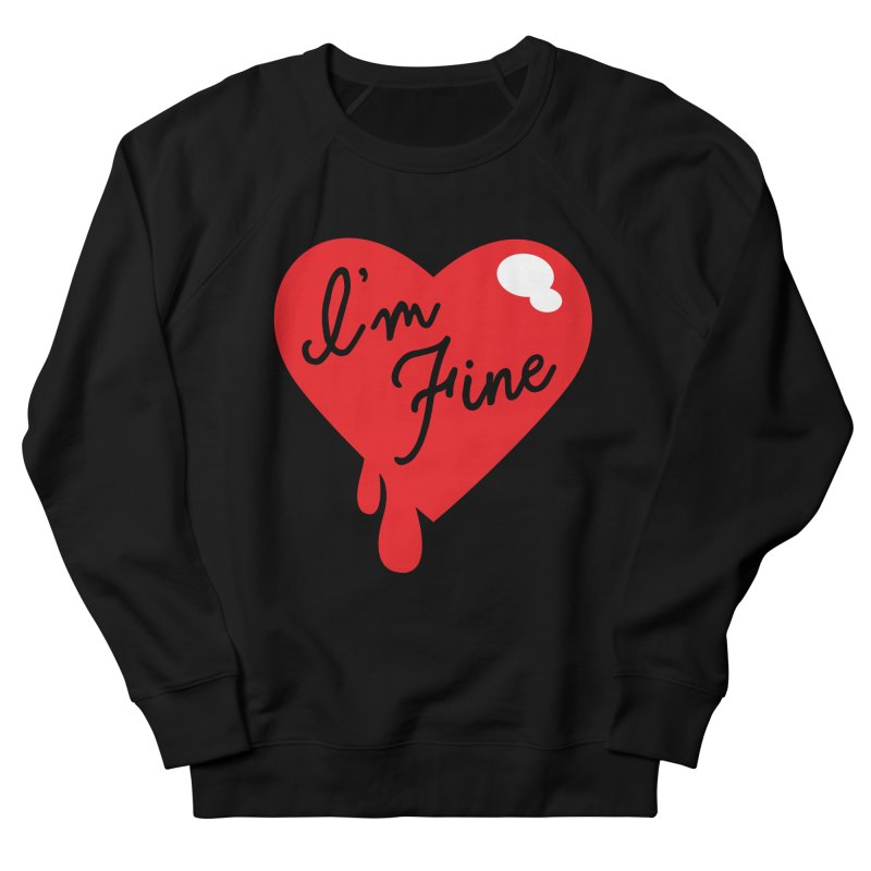I'm Fine Men's Sweatshirt by Starline Design