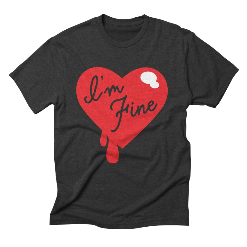 I'm Fine Men's Triblend T-Shirt by Starline the Queen