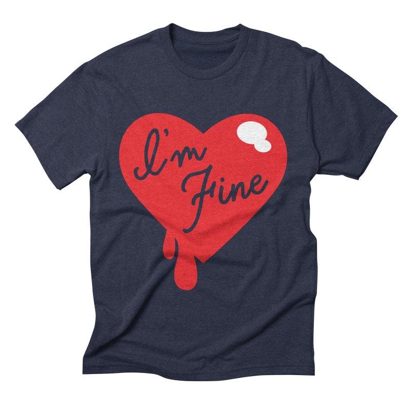 I'm Fine Men's Triblend T-shirt by Starline Design