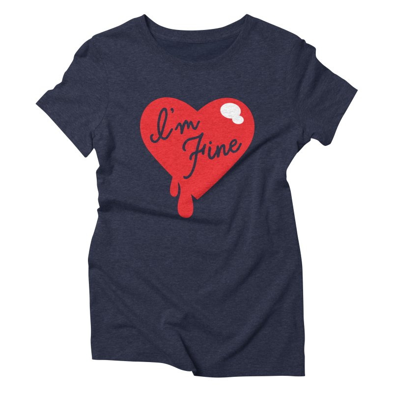 I'm Fine Women's Triblend T-shirt by Starline Design