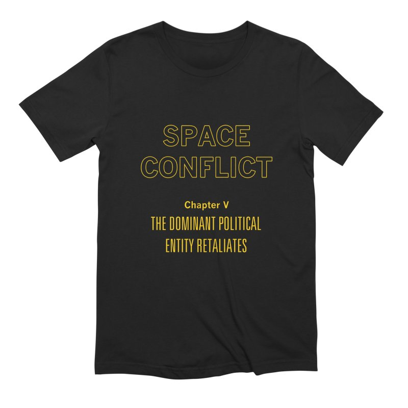 Space Conflict –Chapter V: The Dominant Political Entity Retaliates Men's T-Shirt by Starry Knight Studios
