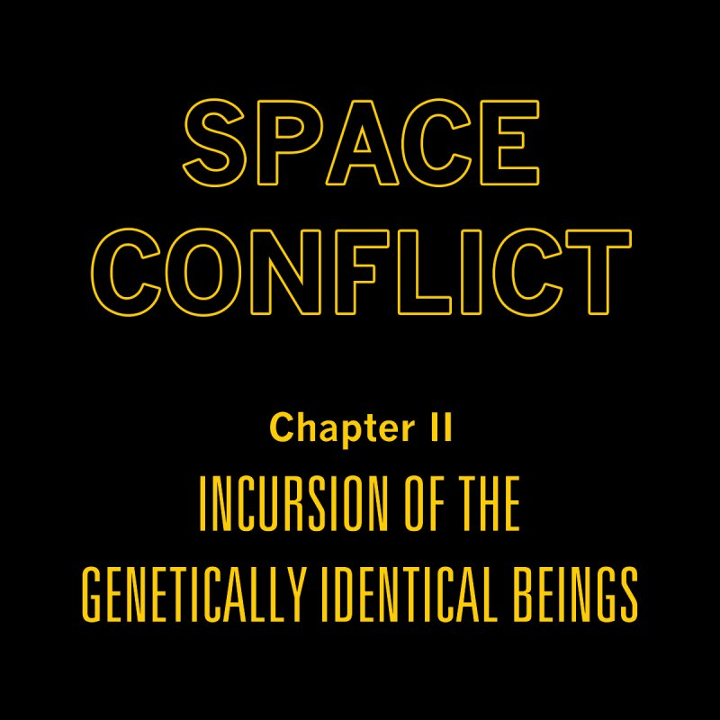Space Conflict – Chapter II: Incursion of the Genetically Identical Beings Men's T-Shirt by Starry Knight Studios