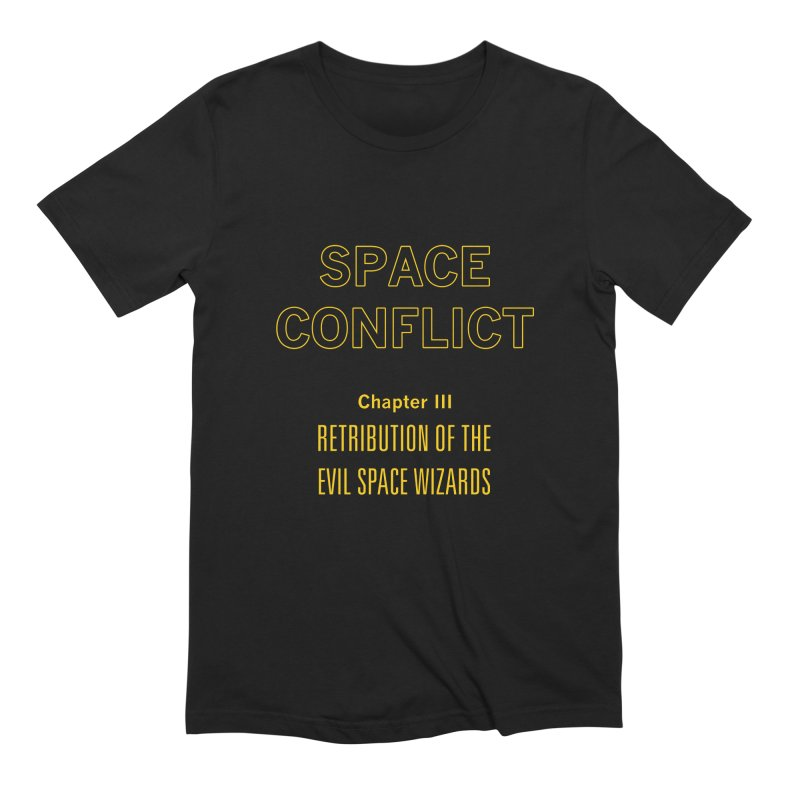Space Conflict – Chapter III: Retribution of the Evil Space Wizards Men's T-Shirt by Starry Knight Studios