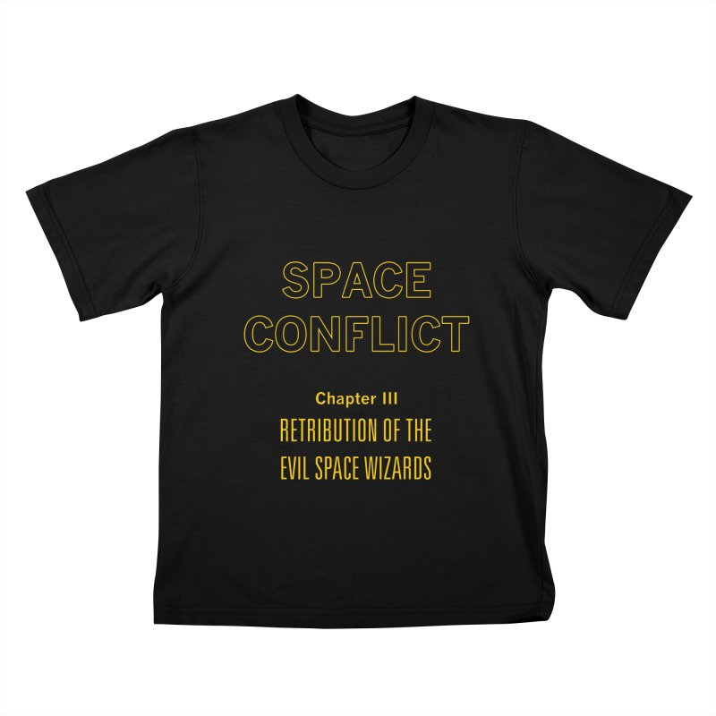 Space Conflict – Chapter III: Retribution of the Evil Space Wizards Kids T-Shirt by Starry Knight Studios