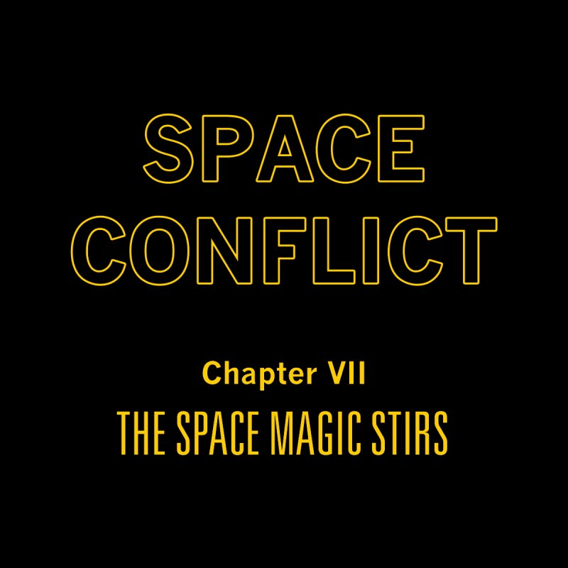 Space Conflict – Chapter VII: The Space Magic Stirs Men's T-Shirt by Starry Knight Studios