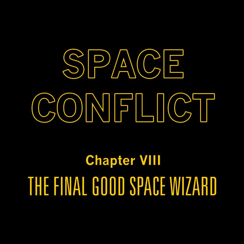 Space Conflict – Chapter VIII: The Final Good Space Wizard Men's T-Shirt by Starry Knight Studios