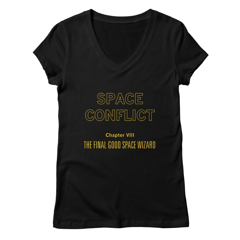 Space Conflict – Chapter VIII: The Final Good Space Wizard Women's Regular V-Neck by Starry Knight Studios