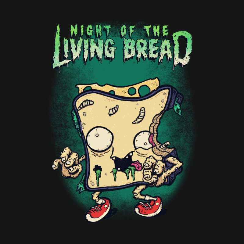 Night of the Living Bread by Shirts and Stuff made by stashygraphics