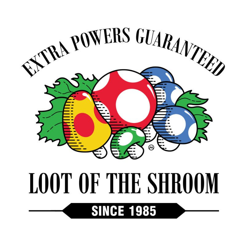 Loot of the Shroom None  by Stationjack Geek Apparel